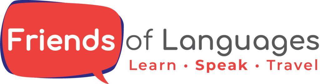Friends of Languages Language. Learn, Speak, Travel.